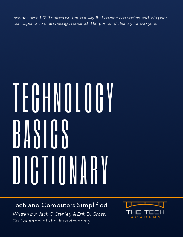 The Tech Academy Technology Computer Basics Dictionary